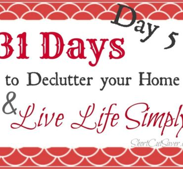 31 Days to Declutter Your Home & Live Life Simply: Toss or Keep (Day 5)