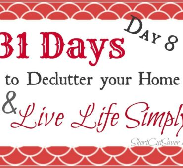 31 Days to Declutter Your Home & Live Life Simply: Organizing System (Day 8)