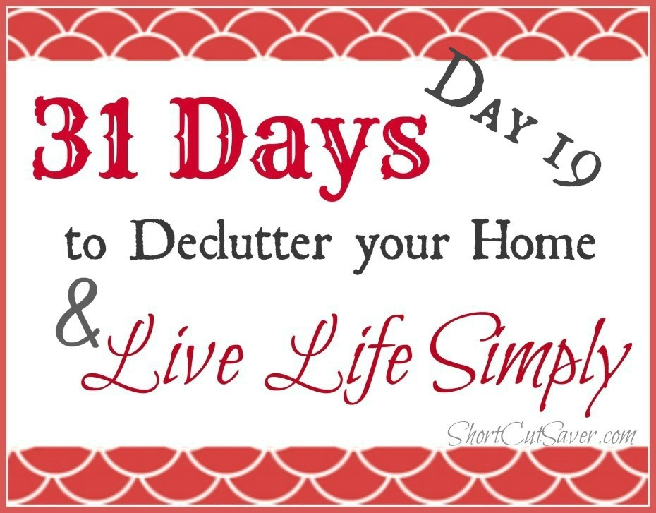 31-days-to-Declutter-your-Home-Live-Life-Simply-Day-19-930x727