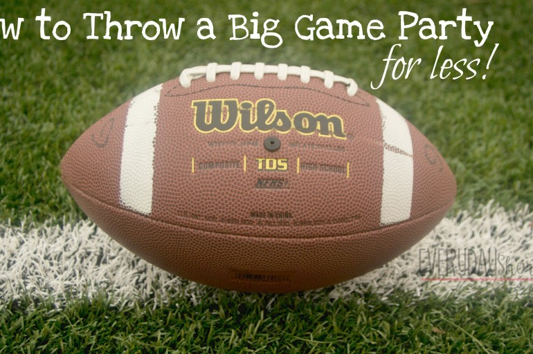 how to throw a big game party for less everyday shortcuts