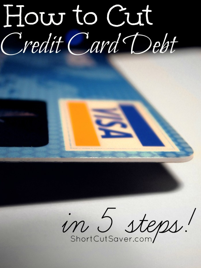 How to Cut Credit Card Debt in 5 Steps