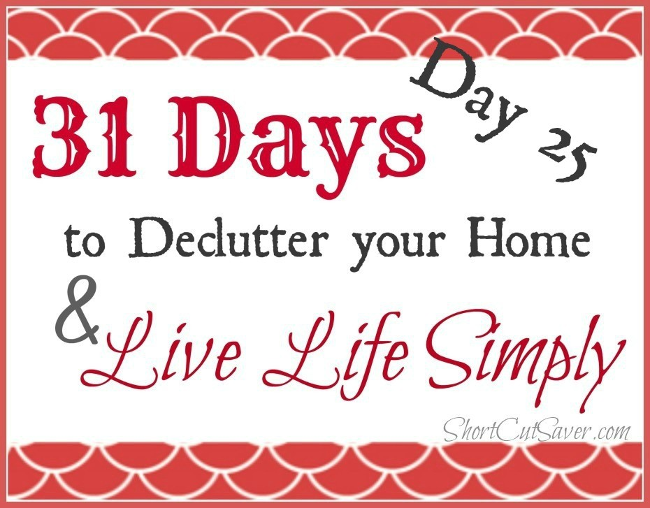 31-days-to-Declutter-your-Home-Live-Life-Simply-Day-25