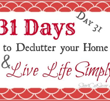 31 Days to Declutter Your Home & Live Life Simply: Stay Clutter Free (Day 31)