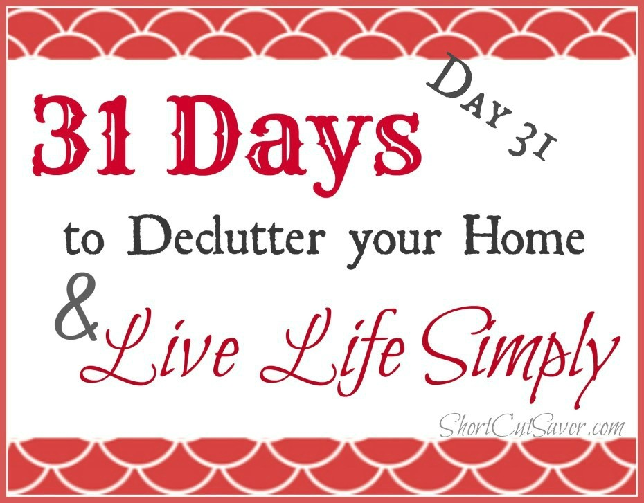 31 Days to Declutter Your Home & Live Life Simply: Stay Clutter Free