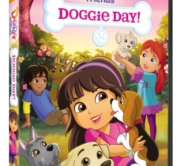 Dora and Friends: Doggie Day! Available on DVD August 4