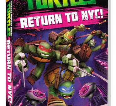 Teenage Mutant Ninja Turtles: Return to NYC! Now Available on DVD