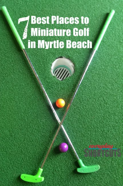 7 best places to miniature golf in myrtle beach everyday. Black Bedroom Furniture Sets. Home Design Ideas