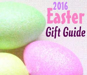 2016-easter-gift-guide-300x260
