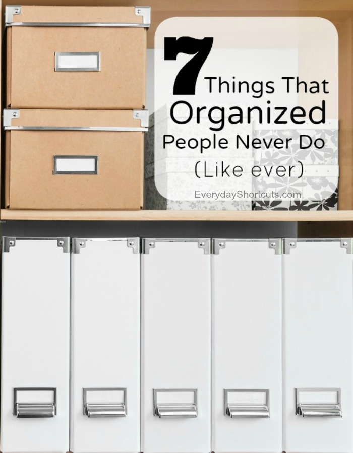 7 Things Organized People Never Do