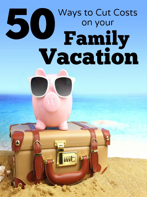 Ways to Cut Costs on Family Vacation