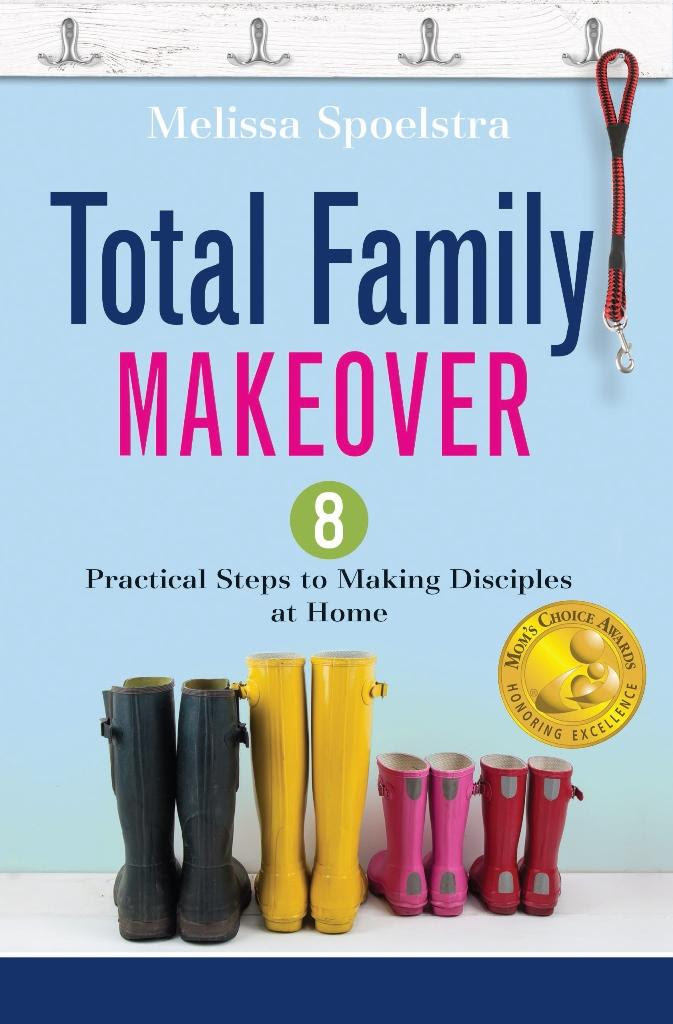 Total Family Makeover by Melissa Spoelstra