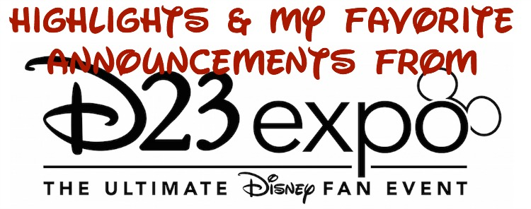 D23 Expo Highlights & My Favorite Announcements
