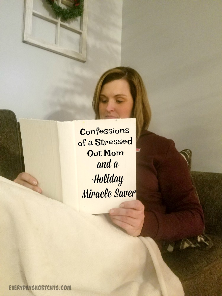 Confessions of a Stressed Out Mom and a Holiday Miracle Saver