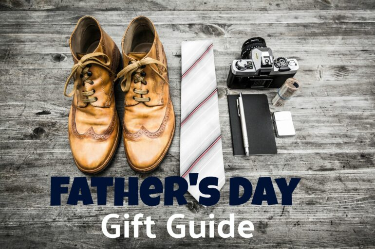 fathers-day-gift-guide-770x513