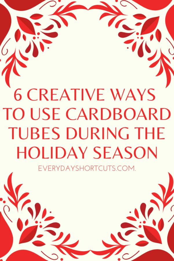 6-Creative-Ways-to-Use-Cardboard-Tubes-During-the-Holiday-Season-e1578853986663